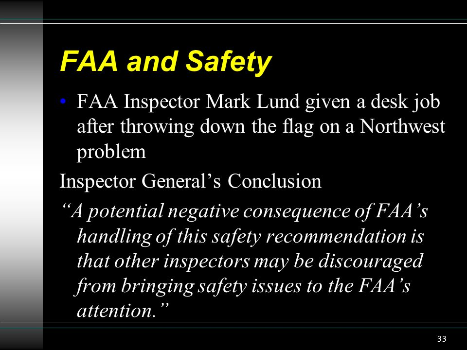 FAA and Safety FAA Inspector Mark Lund given a desk job after throwing down the flag on a Northwest problem Inspector Generals Conclusion A potential