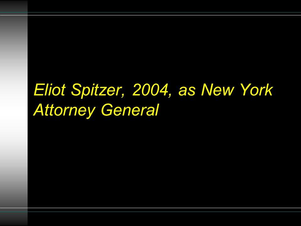 Eliot Spitzer, 2004, as New York Attorney General