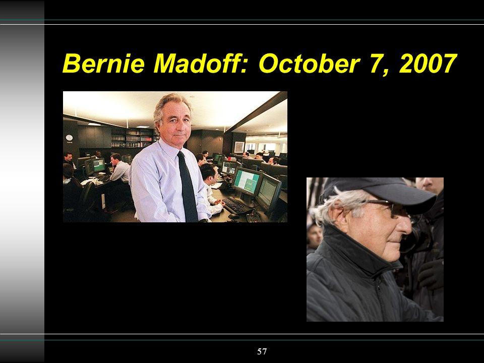 Bernie Madoff: October 7, 2007 57