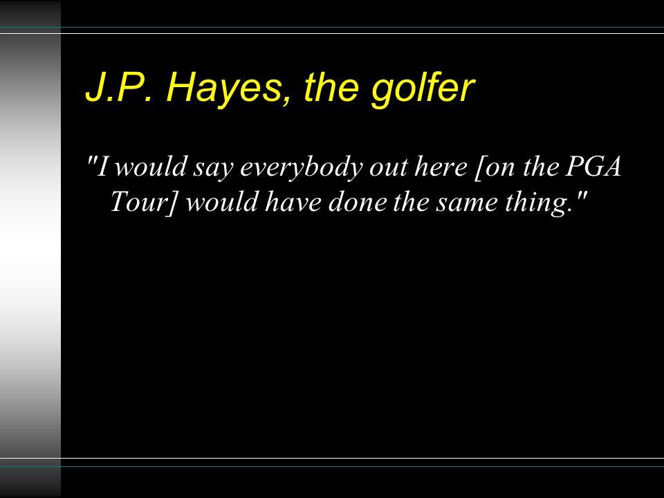 J.P. Hayes, the golfer