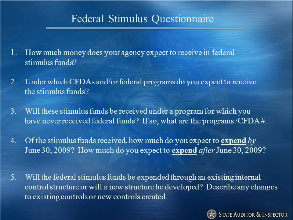 1. How much money does your agency expect to receive in federal stimulus funds.