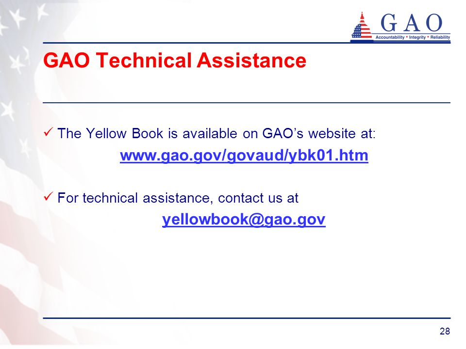 28 GAO Technical Assistance The Yellow Book is available on GAOs website at : www.gao.gov/govaud/ybk01.htm For technical assistance, contact us at yel