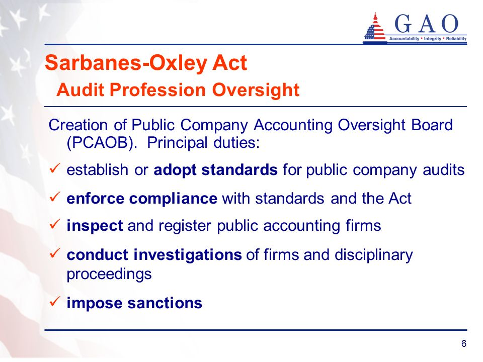 27 Sarbanes-Oxley Act Implementation: What We Have Learned and Future Directions GAO strongly supports the concepts behind section 404.