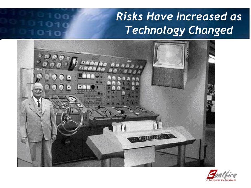 Risks Have Increased as Technology Changed