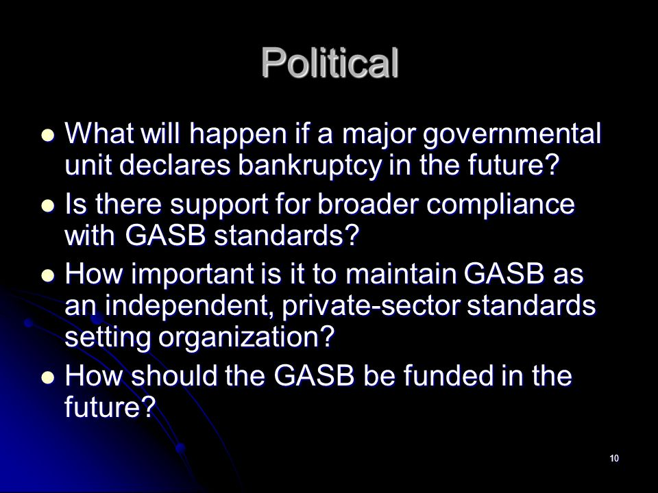 10 Political What will happen if a major governmental unit declares bankruptcy in the future.