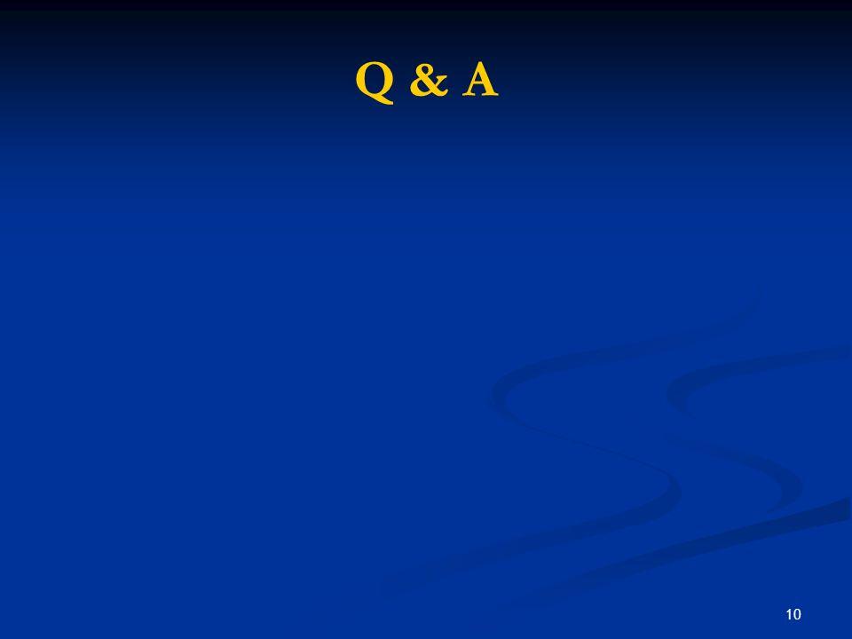 10 Q & A