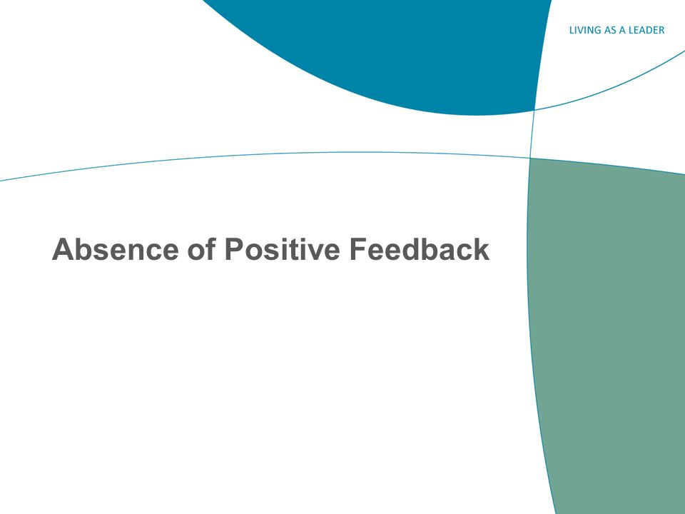 Absence of Positive Feedback