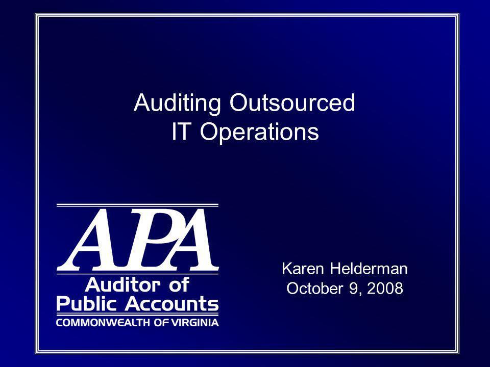 Auditing Outsourced IT Operations Karen Helderman October 9, 2008