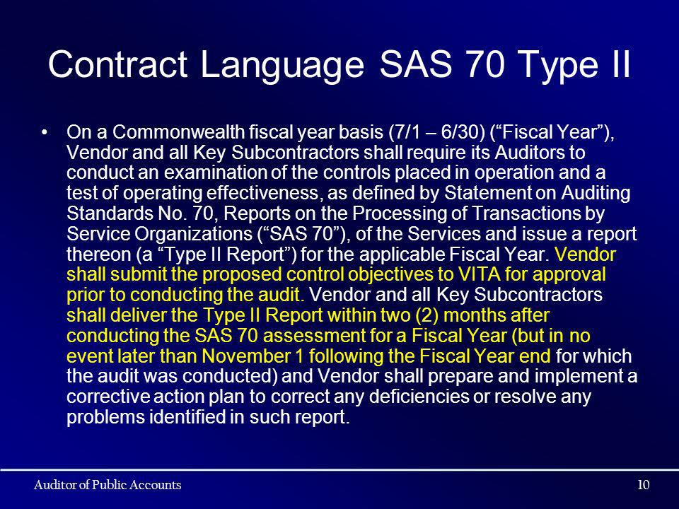 Contract Language SAS 70 Type II On a Commonwealth fiscal year basis (7/1 – 6/30) (Fiscal Year), Vendor and all Key Subcontractors shall require its A