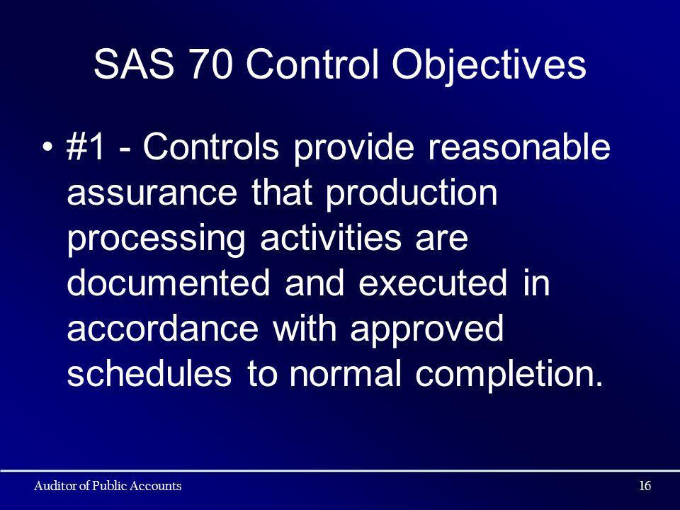 SAS 70 Control Objectives #1 - Controls provide reasonable assurance that production processing activities are documented and executed in accordance w