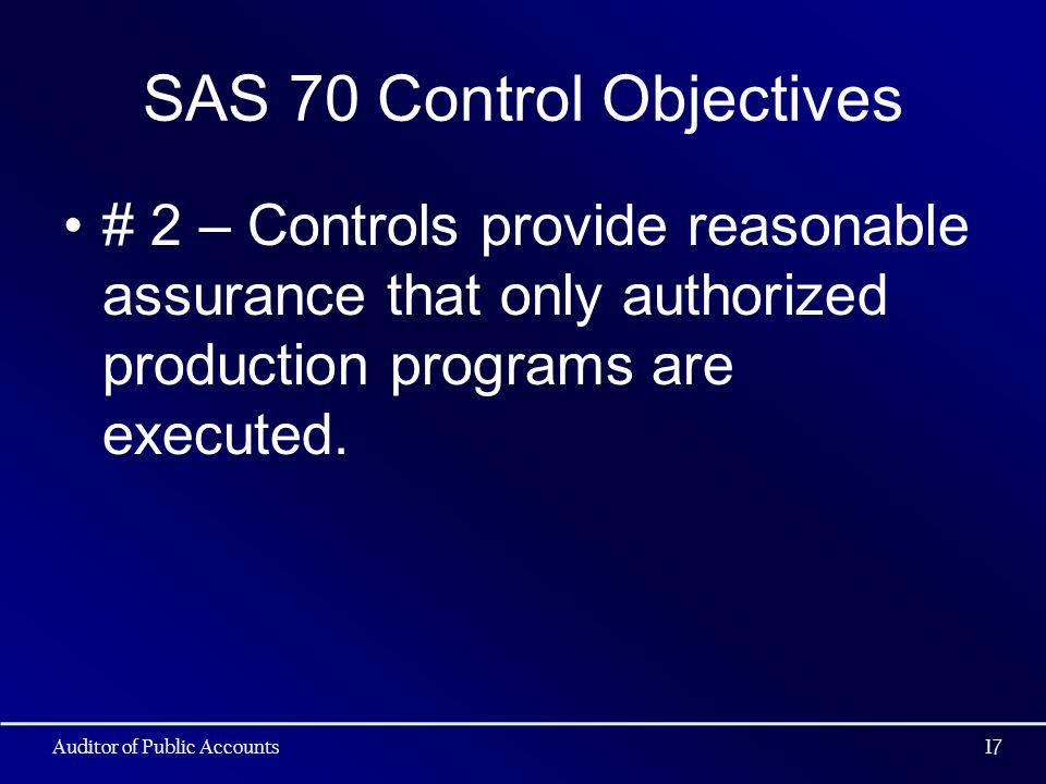 SAS 70 Control Objectives # 2 – Controls provide reasonable assurance that only authorized production programs are executed.