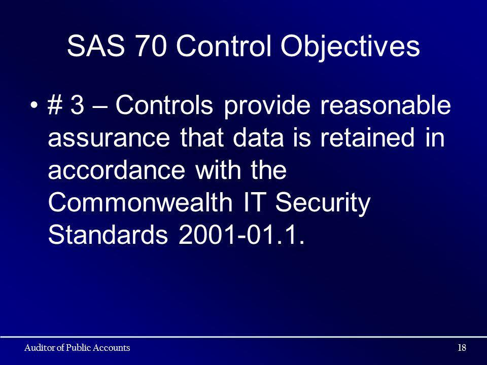 SAS 70 Control Objectives # 3 – Controls provide reasonable assurance that data is retained in accordance with the Commonwealth IT Security Standards 2001-01.1.