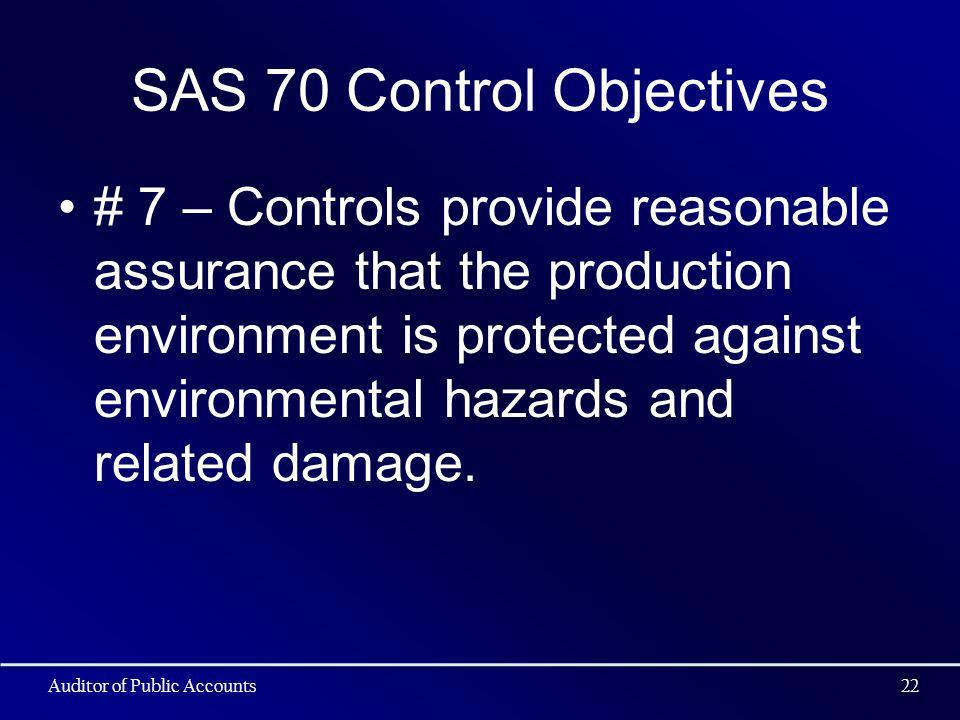 SAS 70 Control Objectives # 7 – Controls provide reasonable assurance that the production environment is protected against environmental hazards and related damage.
