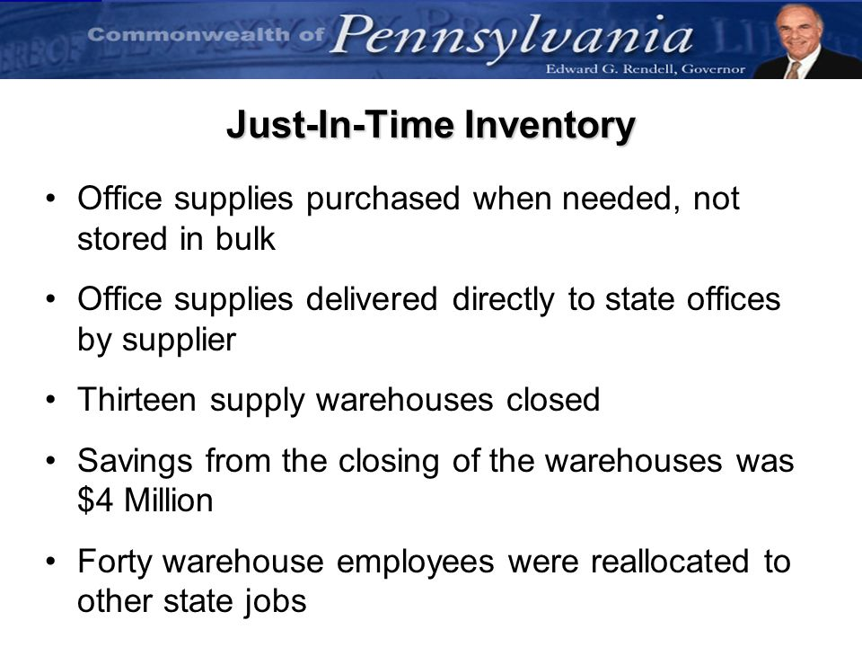 40 Just-In-Time Inventory Office supplies purchased when needed, not stored in bulk Office supplies delivered directly to state offices by supplier Th