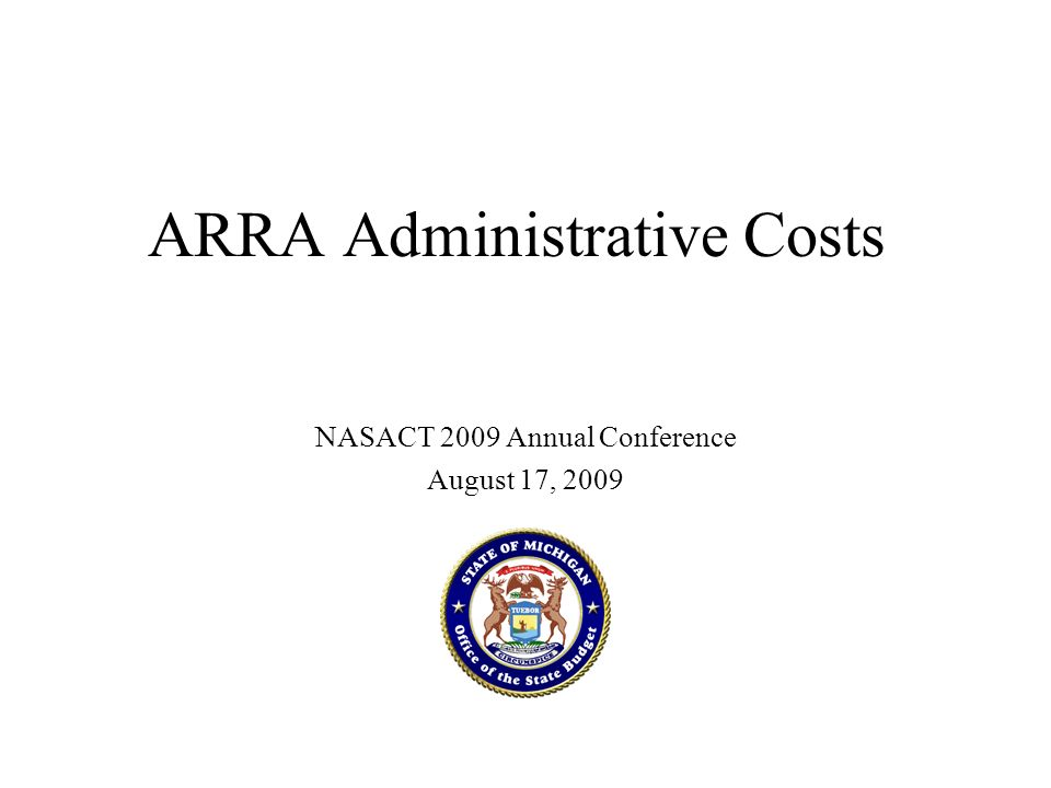 ARRA Administrative Costs NASACT 2009 Annual Conference August 17, 2009