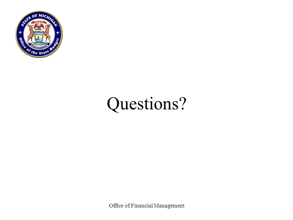 Office of Financial Management Questions?
