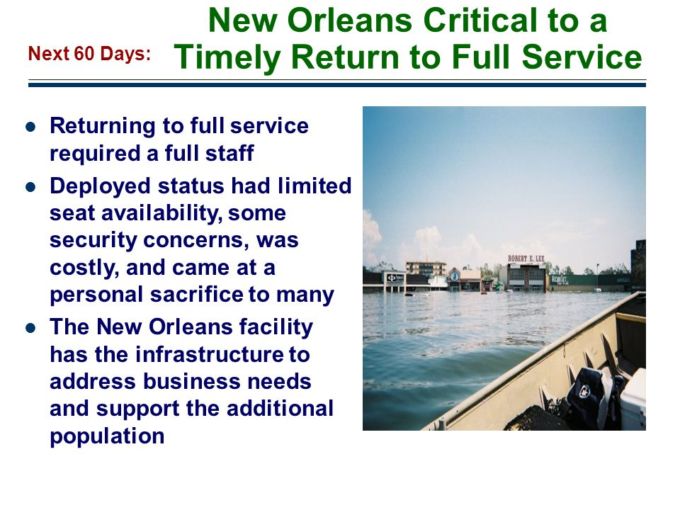 18 New Orleans Critical to a Timely Return to Full Service Returning to full service required a full staff Deployed status had limited seat availabili