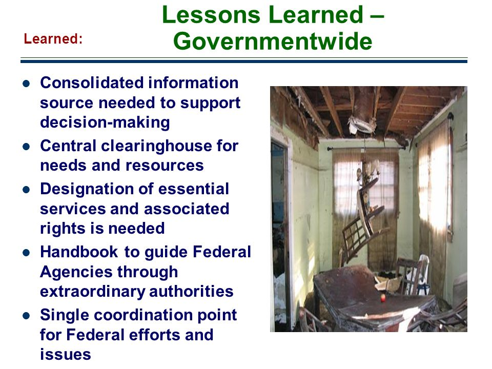 22 Lessons Learned – Governmentwide Consolidated information source needed to support decision-making Central clearinghouse for needs and resources De