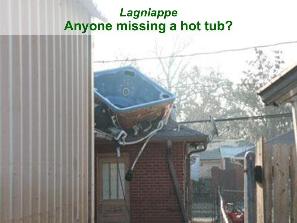 48 Lagniappe Anyone missing a hot tub?