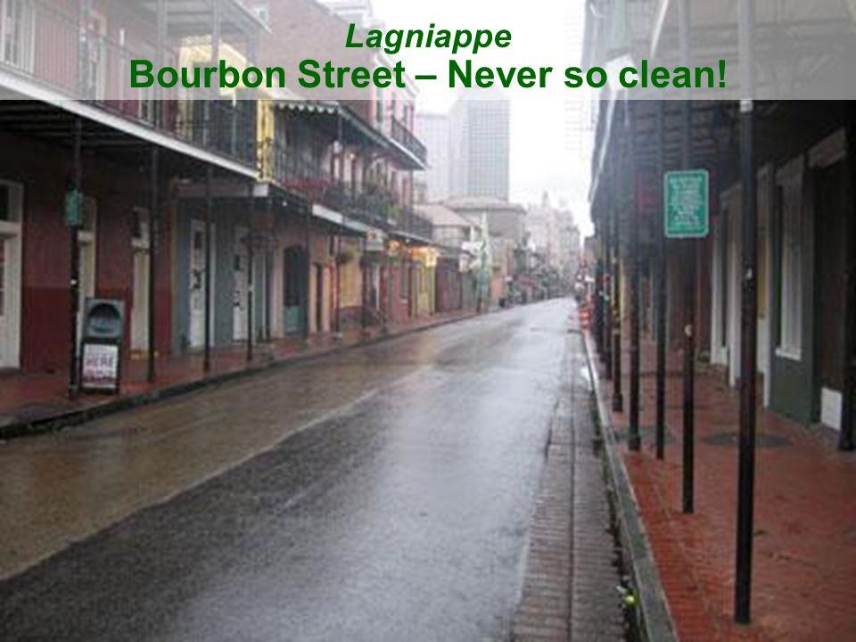 52 Lagniappe Bourbon Street – Never so clean!