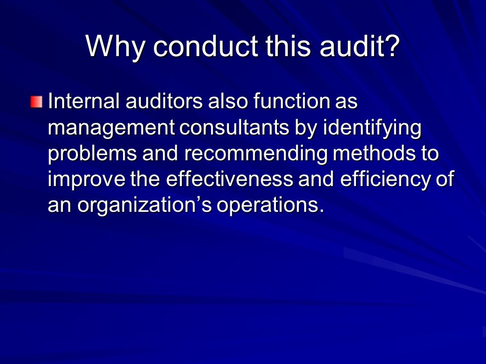 Why conduct this audit.
