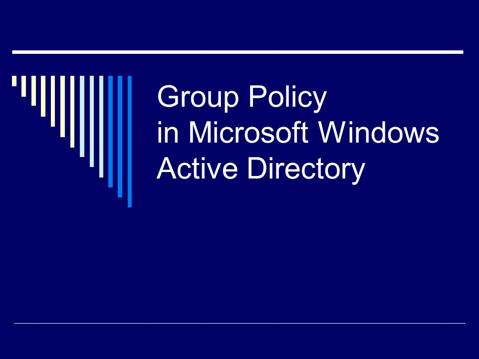 What is Active Directory Group Policy.