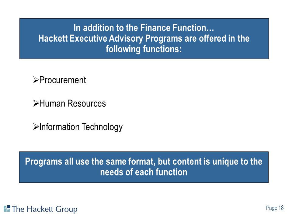 Page 18 Procurement Human Resources Information Technology Programs all use the same format, but content is unique to the needs of each function In ad