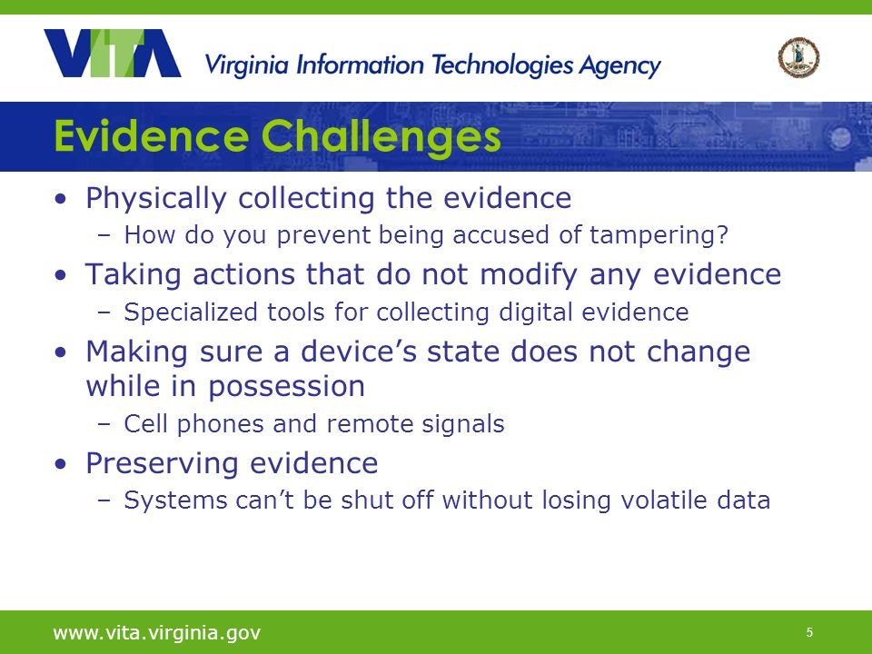 16 www.vita.virginia.gov Review Purpose behind computer forensics Challenges faced within the field Basic information about how to conduct an investigation and the tools used Quick tips for performing Windows forensic investigations