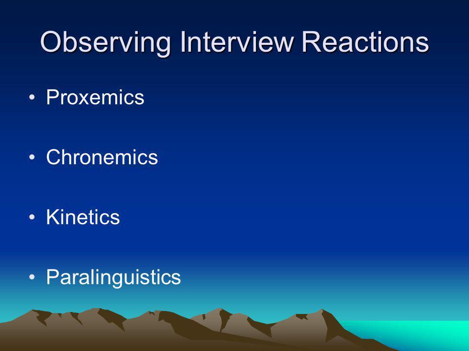 Observing Interview Reactions Proxemics Chronemics Kinetics Paralinguistics