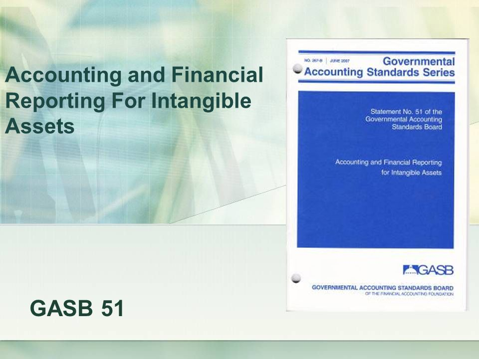 Accounting and Financial Reporting For Intangible Assets GASB 51