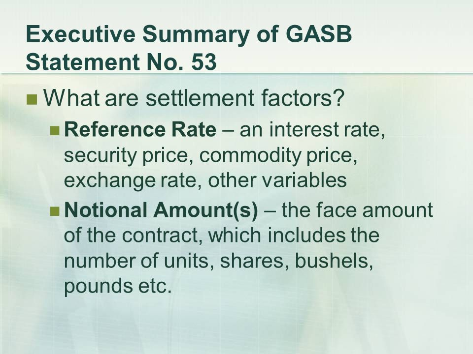 Executive Summary of GASB Statement No. 53 What are settlement factors.