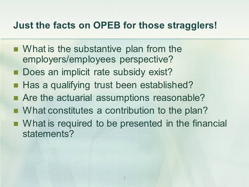 7 Just the facts on OPEB for those stragglers.
