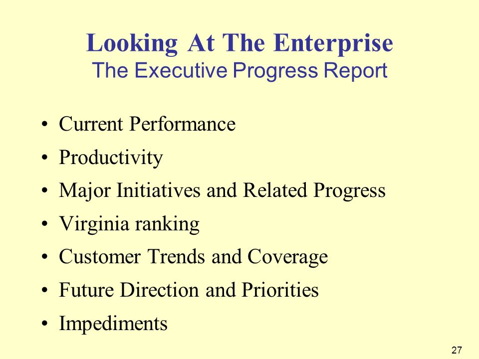 27 Looking At The Enterprise The Executive Progress Report Current Performance Productivity Major Initiatives and Related Progress Virginia ranking Cu