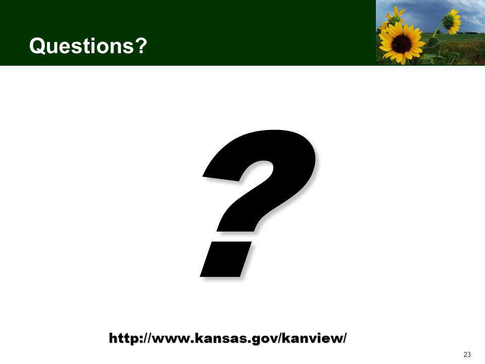 23 Questions? ? http://www.kansas.gov/kanview/