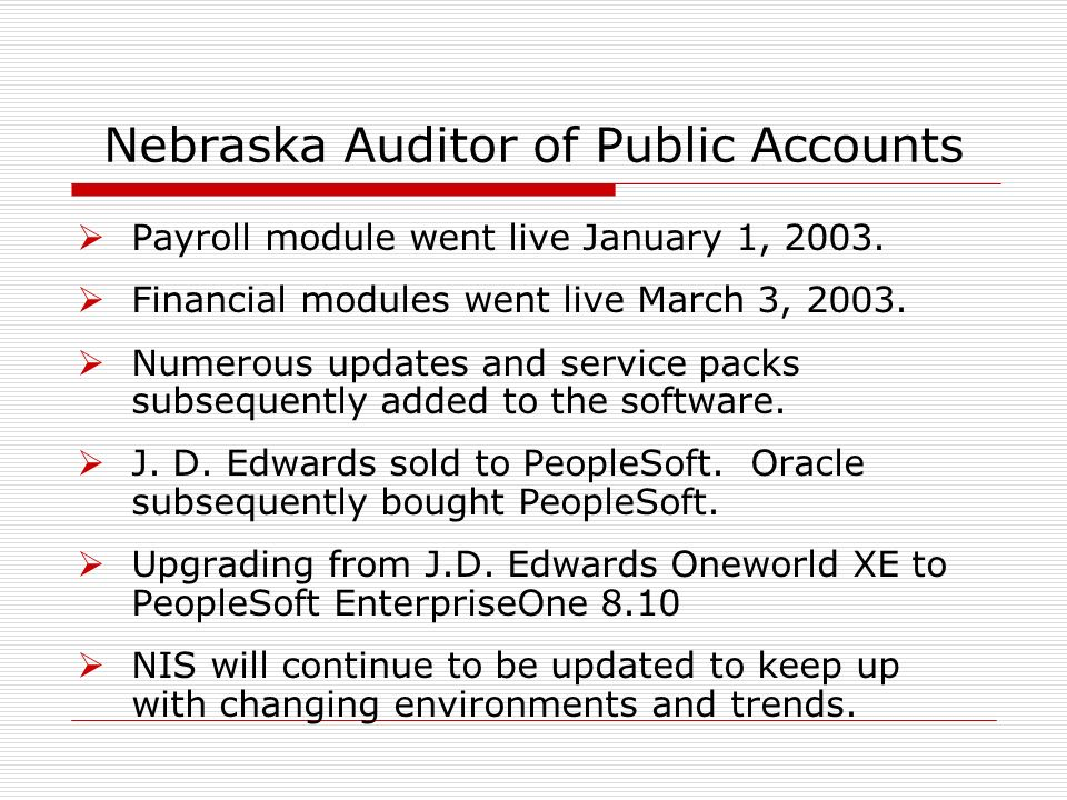 Nebraska Auditor of Public Accounts Payroll module went live January 1, 2003.
