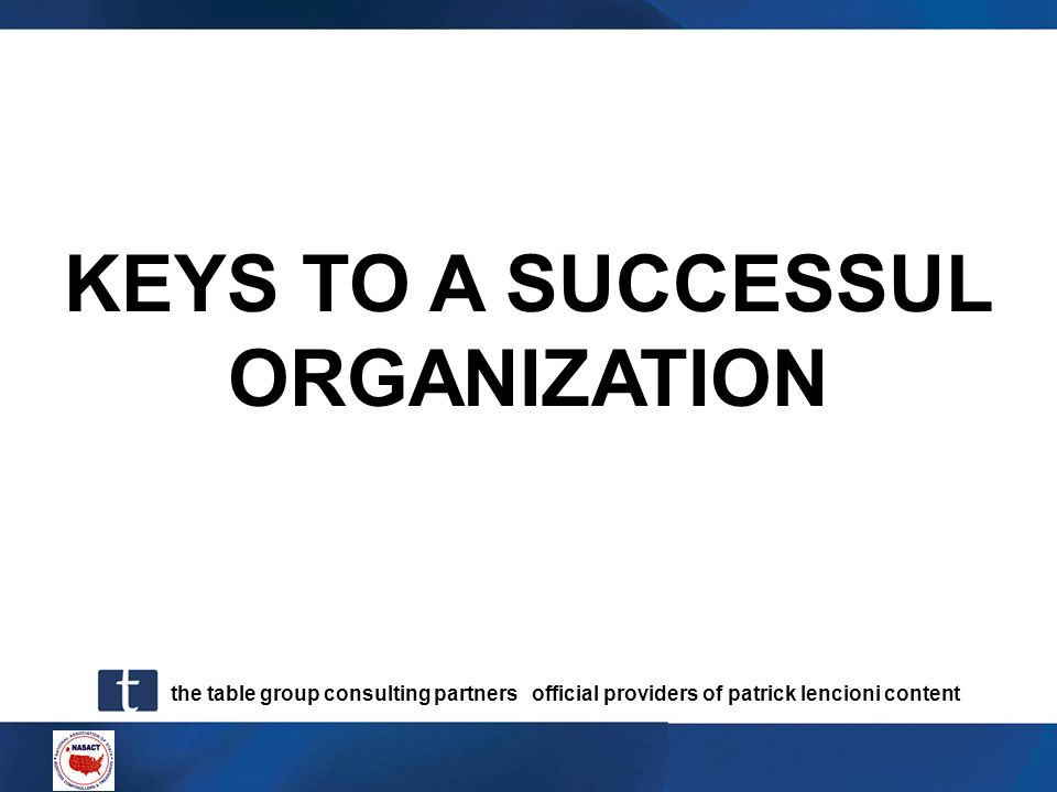 the table group consulting partners official providers of patrick lencioni content KEYS TO A SUCCESSUL ORGANIZATION