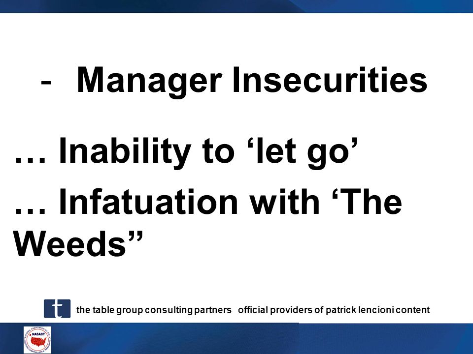 the table group consulting partners official providers of patrick lencioni content -Manager Insecurities … Infatuation with The Weeds … Inability to l