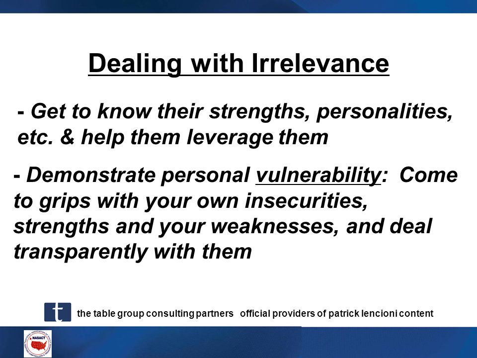the table group consulting partners official providers of patrick lencioni content Dealing with Irrelevance - Demonstrate personal vulnerability: Come
