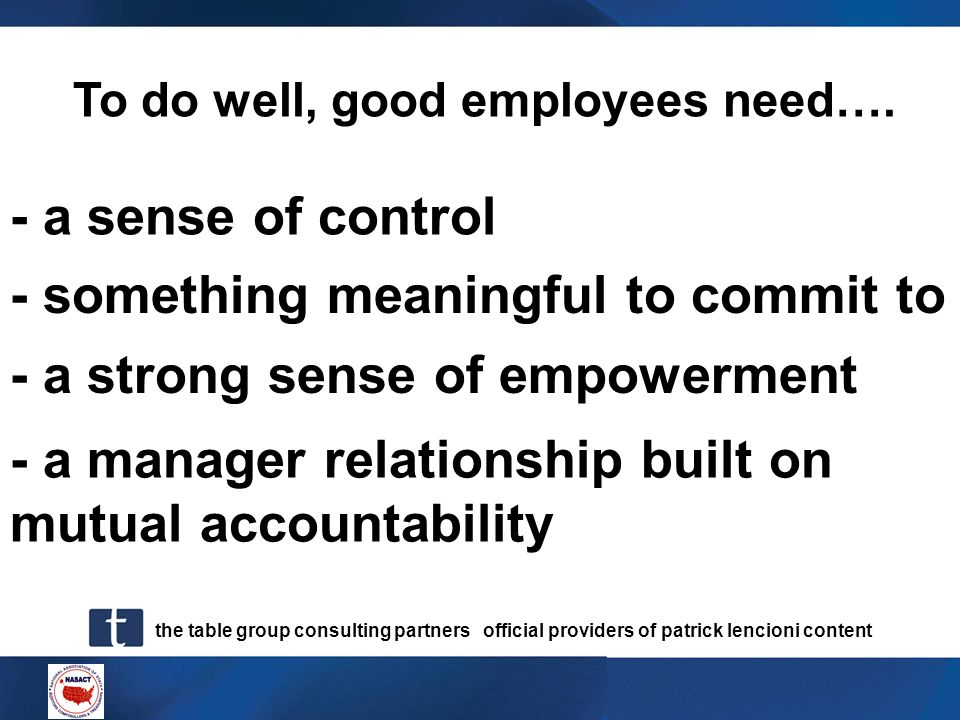 the table group consulting partners official providers of patrick lencioni content To do well, good employees need…. - a manager relationship built on