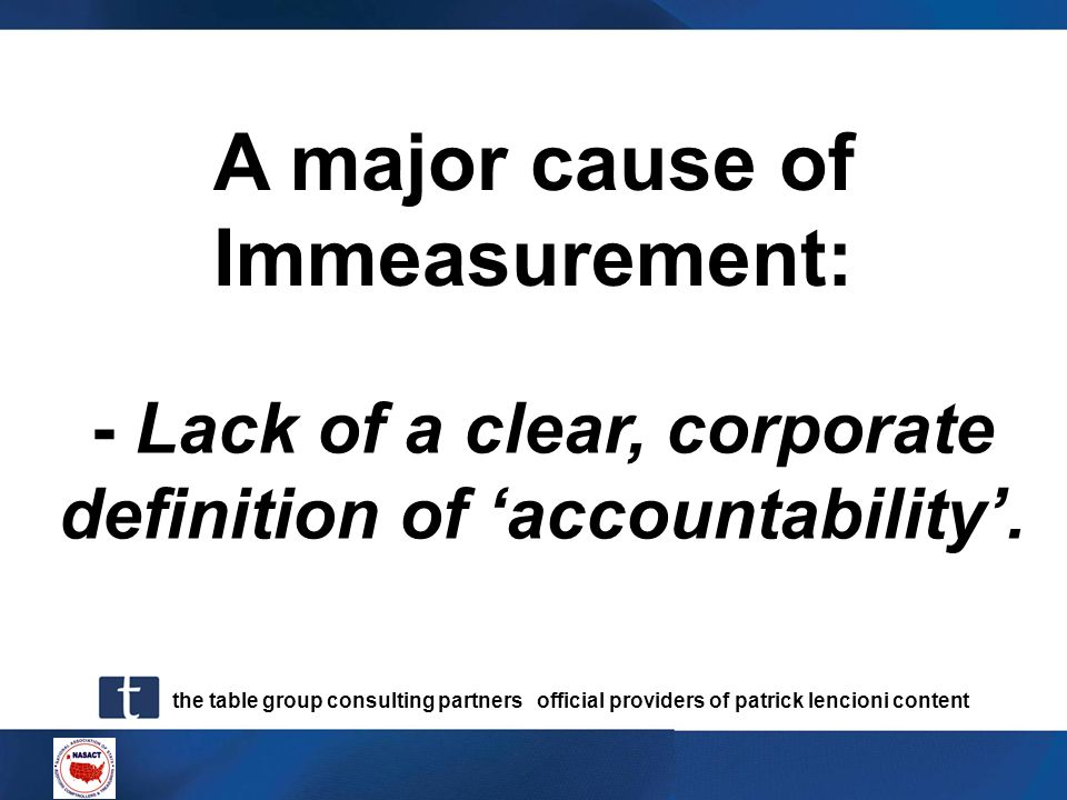 the table group consulting partners official providers of patrick lencioni content A major cause of Immeasurement: - Lack of a clear, corporate defini