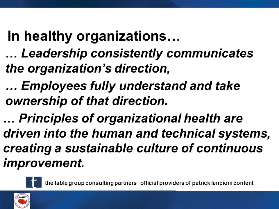 the table group consulting partners official providers of patrick lencioni content In healthy organizations… … Principles of organizational health are