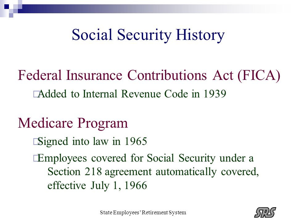 State Employees Retirement System Mandatory Medicare IRC Section 3121 (u) (Effective April 1, 1986) Exclusions for Mandatory Medicare are the same as those for mandatory Social Security Can execute a Medicare-only Section 218 Agreement for pre-April 1, 1986 hires