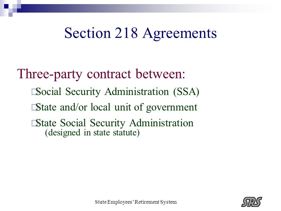 State Employees Retirement System Section 218 Agreements Absolute coverage group : Positions are not covered by a retirement system coverage is extended to all current and future employees