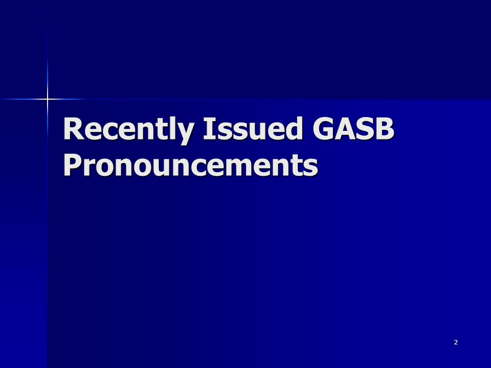 2 Recently Issued GASB Pronouncements