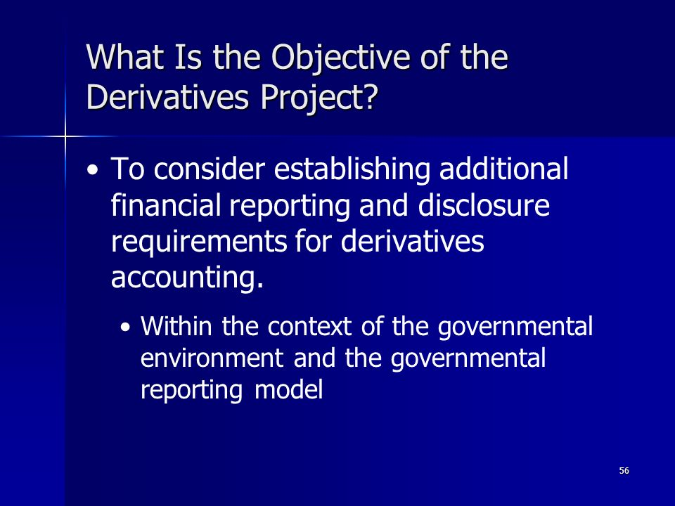 56 What Is the Objective of the Derivatives Project.