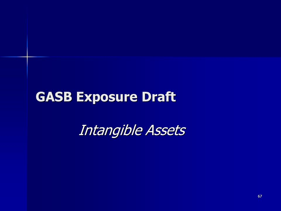 67 GASB Exposure Draft Intangible Assets