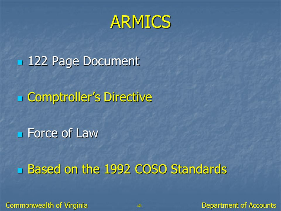 18 Department of Accounts Commonwealth of Virginia ARMICS 122 Page Document 122 Page Document Comptrollers Directive Comptrollers Directive Force of L