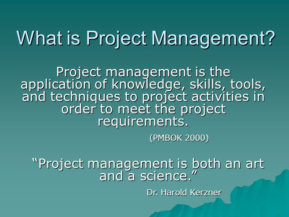 What is Project Management? Project management is the application of knowledge, skills, tools, and techniques to project activities in order to meet t