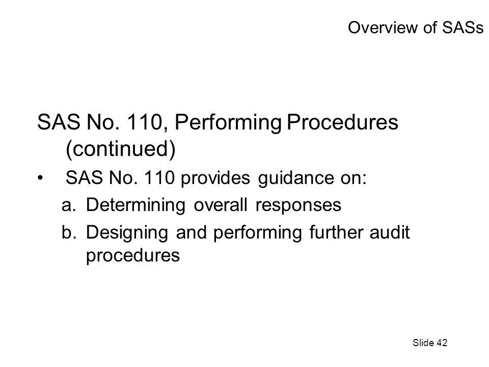Slide 42 Overview of SASs SAS No. 110, Performing Procedures (continued) SAS No.