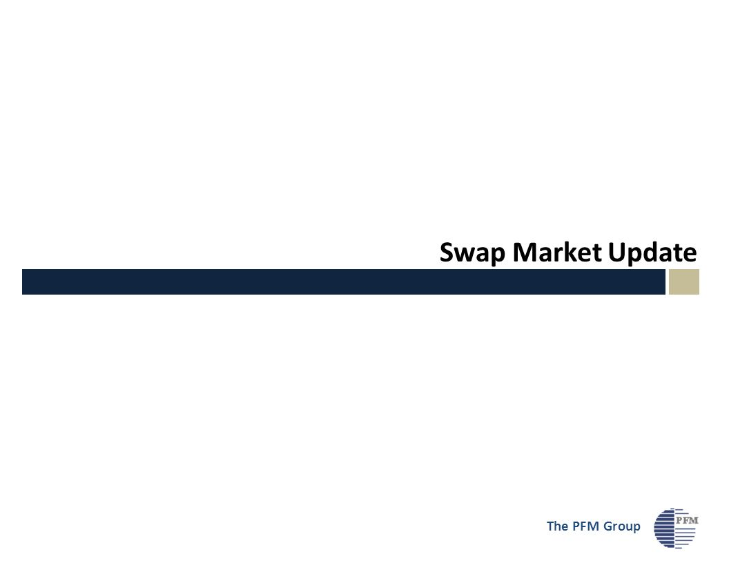 Swap Market Update The PFM Group
